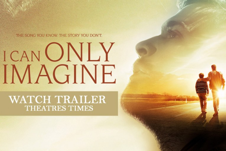 """I Can Only Imagine """"The Movie"""""""
