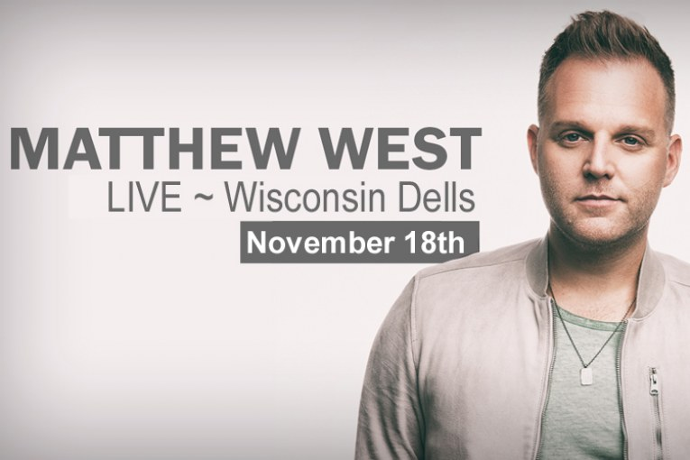 Matthew West Coming to Wisconsin Dells on November 18, 2017!